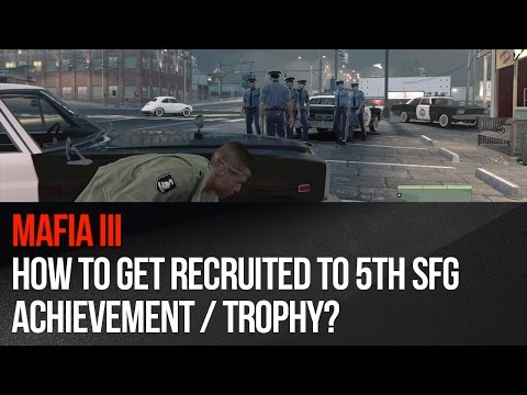 Mafia 3 - How to get Recruited to 5th SFG Achievement / Trophy?