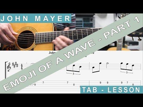 John Mayer, Emoji of a wave, Guitar Lesson, TAB, Tutorial, Chords & Easy Guitar, Part 1