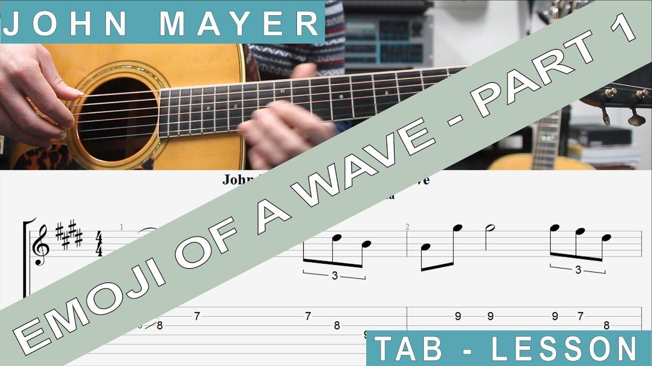john mayer emoji of a wave guitar lesson tab tutorial chords easy guitar part 1 youtube. Black Bedroom Furniture Sets. Home Design Ideas