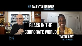 E:16 - HR Talent & Insiders: Yvette Best & Black in the Corporate World