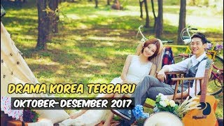 Video 12 Drama Korea Terbaru dan Terbaik Selama Oktober-Desember 2017 download MP3, 3GP, MP4, WEBM, AVI, FLV Desember 2017