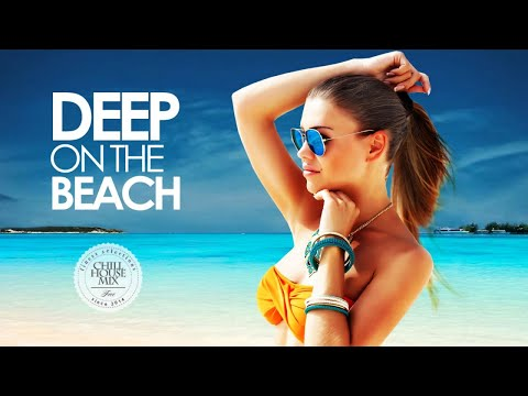 Deep on the Beach ✭ The Best of Summer Deep House (Chill Out Mix)