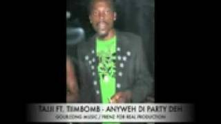 tajji ft tiimbomb anyweh di party deh  STAIN LAWD RIDDIM (GOURZONG MUSIC,FRENZ FOR REAL).3gp