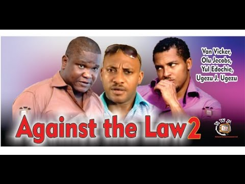 Against the Law 2     - Nigerian Nollywood Movie
