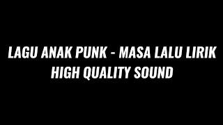 LAGU ANAK PUNK - MASA LALU (Lyric)