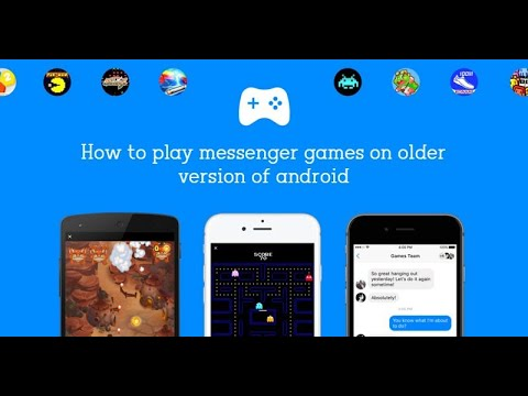 How To Play Messenger Games On Older Version Of Your Android Phone