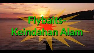 Flybaits- Keindahan Alam