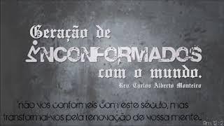 """""""Geração de inconformados""""  - Rev. Carlos Alberto Monteiro - 08/09/2019, 09h."""