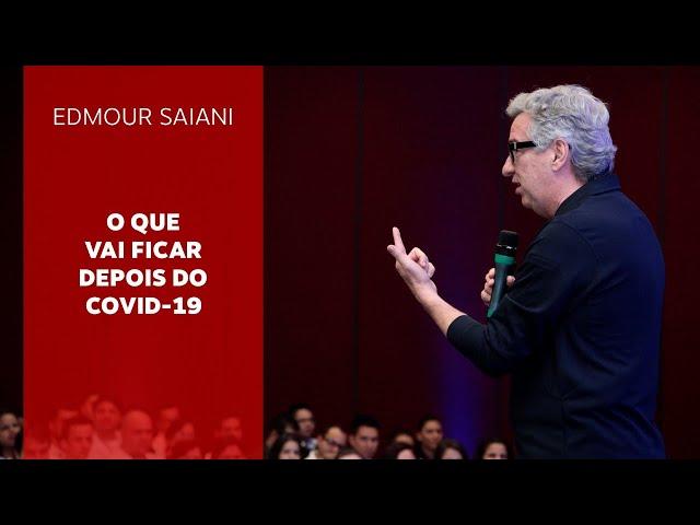 O que vai ficar depois do Covid-19   Edmour Saiani