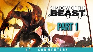 Shadow of the Beast Gameplay Walkthrough - Part 1 (no commentary)