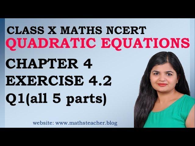Quadratic Equations | Chapter 4 Ex 4.2 Q1 (all 5 parts) | NCERT | Maths Class 10th
