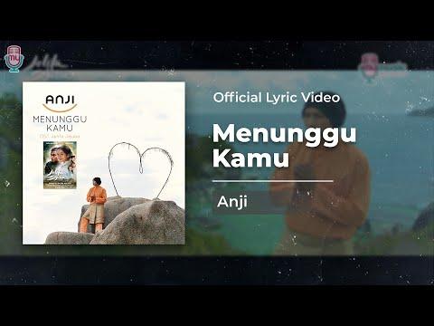 ANJI - MENUNGGU KAMU (OFFICIAL LYRIC VIDEO)