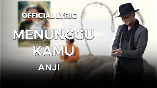 ANJI MENUNGGU KAMU OFFICIAL LYRIC VIDEO