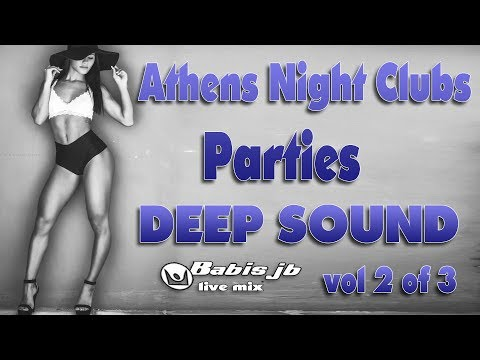 Athens night clubs party Best of deep sound music Vol 2 of 3 mix by babis jb