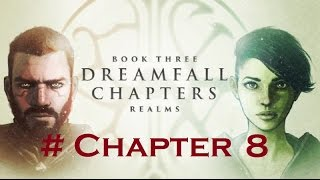 Dreamfall Chapters [Book Three: Realms] - Chapter 8: Crossings