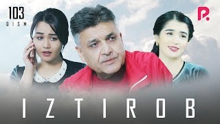 Iztirob (o'zbek serial) | Изтироб (узбек сериал) 103-qism