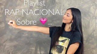 20 Musicas da Minha Playlist de Rap Nacional (SOBRE AMOR ♡...)