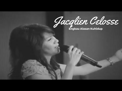 Jacqlien Celosse - Engkau Alasan Kuhidup