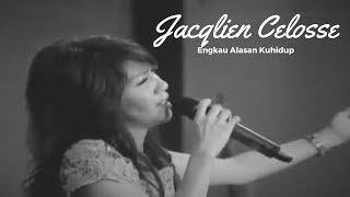 Download Engkau Alasan Kuhidup - Jacqlien Celosse