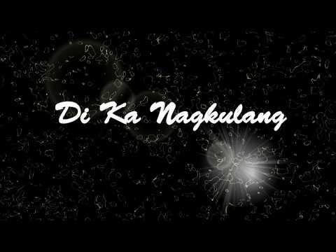 Di Ka Nagkulang Cover with lyrics