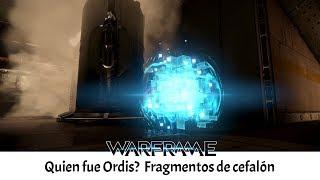 Warframe Lore | Quien fue Ordis | Fragmentos del cefalón | ...