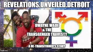Dwayne Wade & The #TRANSGENDER Travesty. Pt. 1.