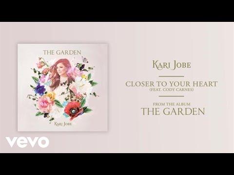 Kari Jobe - Closer To Your Heart (Audio) ft. Cody Carnes