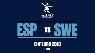 RE-LIVE   Spain vs. Sweden   Final   Men's EHF EURO 2018