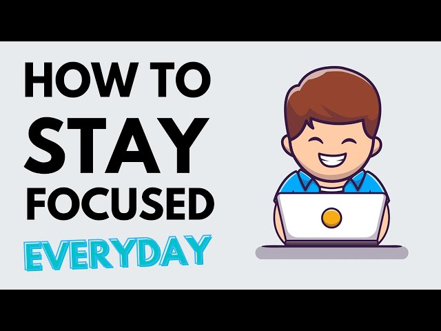 How To Stay Focused Everyday