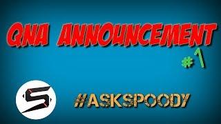 Qna Announcement #ASKSPOODY