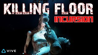IT IS SO REAL! ► KILLING FLOOR: INCURSION VR - HTC VIVE
