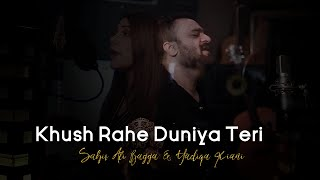 Khush Rahe Dunia Teri OST |  Sahir Ali Bagga & Hadiqa Kiani