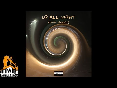 Mayzin - Up All Night [Thizzler.com Exclusive]