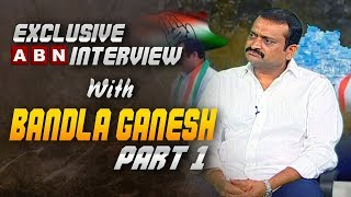 Bandla Ganesh about His Political entry into Congress Party | Exclusive Interview | Part 1