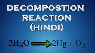Decomposition Reaction 08 (Hindi)