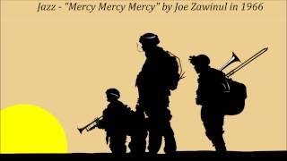 """Jazz - """"Mercy Mercy Mercy"""" by Joe Zawinul in 1966"""