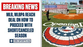 breaking-mlb-mlbpa-reach-agreement-deal-shortened-canceled-season-cbs-sports-hq