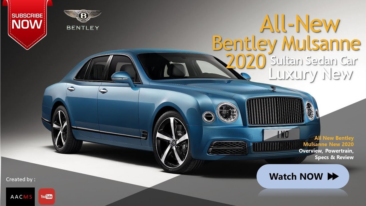 The 2020 Bentley Mulsanne Concept Super Luxury New Sultan Car Overview