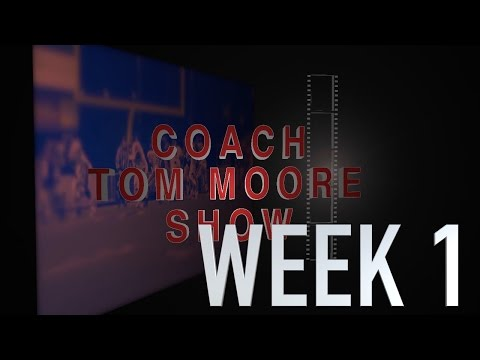 COACH TOM MOORE SHOW WEEK 1