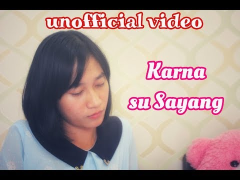 KARNA SU SAYANG - NEAR feat DIAN SOROWEA || Video Clip Cover || Unofficial Video || Video Cover