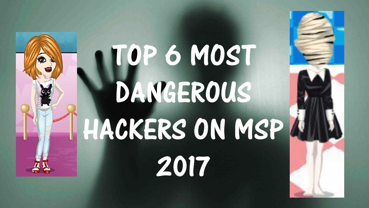 TOP 6 MOST DANGEROUS HACKERS ON MSP 2017