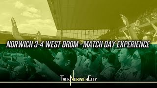 NORWICH 3-4 WEST BROM - EPIC 7 GOAL THRILLER - MATCH DAY EXPERIENCE