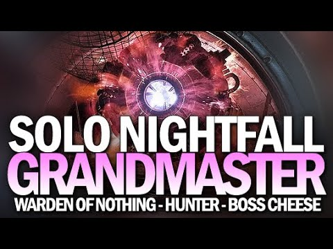 Solo Grandmaster Nightfall Warden Of Nothing (Boss Cheese & Hunter Invis) [Destiny 2]