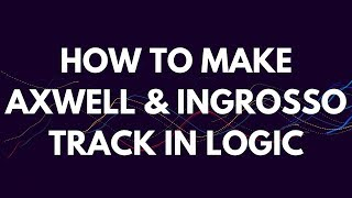 How to Make Progressive House Like Axwell & Ingrosso Part 1