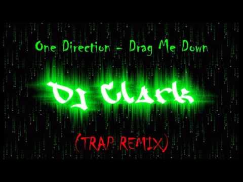 One Direction-Drag Me Down (DJ Clark Trap remix)