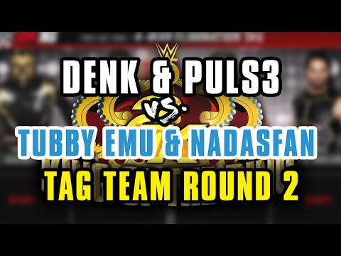 WWE 2K16: 2K King of The Ring - DENK & CMPULS3 vs. TUBBY EMU & NADASFAN! (ROUND 2 TAG TOURNAMENT)