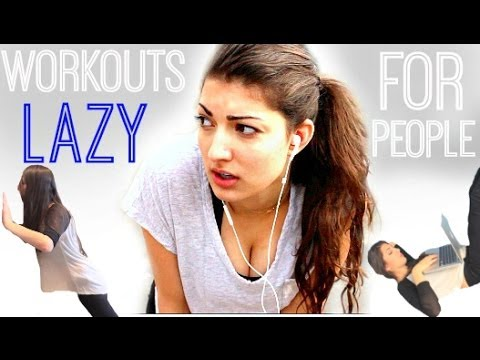 Workouts For Lazy People!