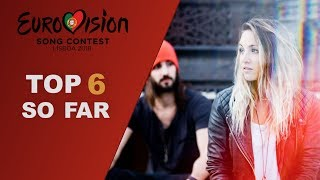 Eurovision 2018: my top 6 so far (W/ comments)