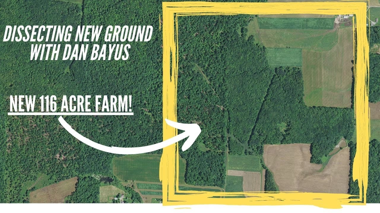 Dissecting New Ground with Dan Bayus: He Just Bought 116 Acres in Ohio!