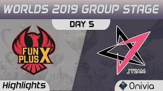 FPX vs JT Highlights Worlds 2019 Main Event Group Stage FunPlus Phoenix vs J Team by Onivia
